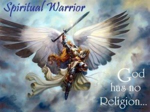 Spiritual Warrior Source: http://i472.photobucket.com/albums/rr82/marianinia2008/spiritual/normal_Spiritual_Warrior_God_Has_No.jpg